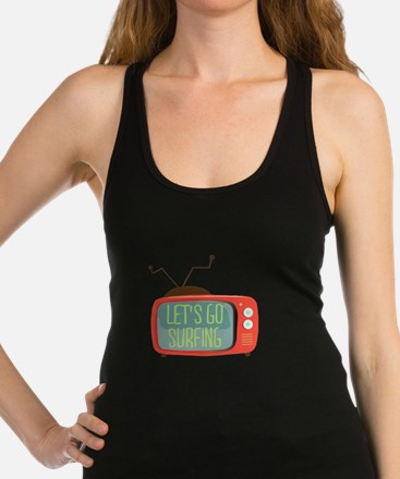 Let's go Surfing Racerback Tank Top