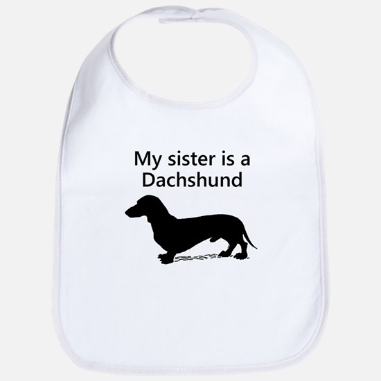 My Sister Is A Dachshund Bib