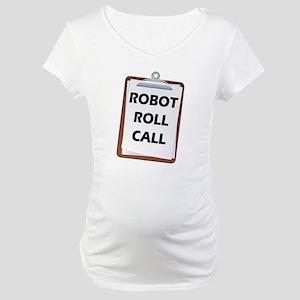 Robot Roll Call Maternity T-Shirt