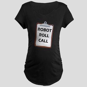 Robot Roll Call Maternity Dark T-Shirt