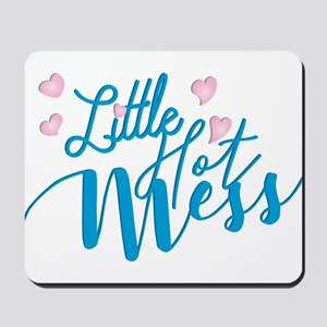 Litte Hot Mess blue Mousepad