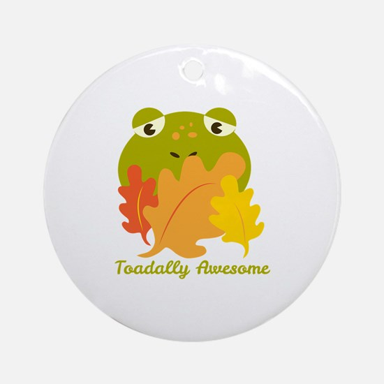 Toadally Awesome Ornament (Round)