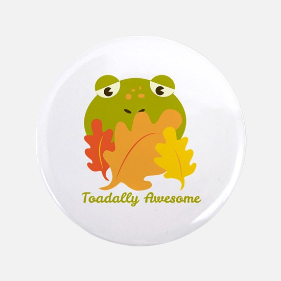 """Toadally Awesome 3.5"""" Button"""