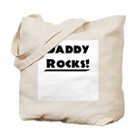 Daddy Rocks! Tote Bag