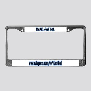 No Pit Just Bull License Plate Frame