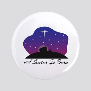 "Savior Is Born 3.5"" Button"