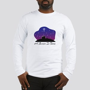 Savior Is Born Long Sleeve T-Shirt
