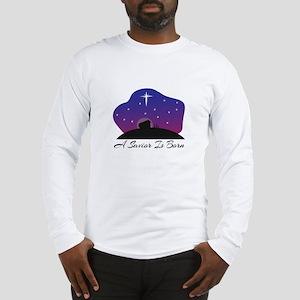 Savior Is Born Long Sleeve T-Shirt