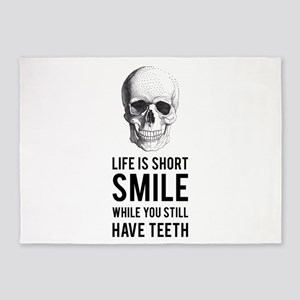 Life is short, smile while you still have teeth 5'