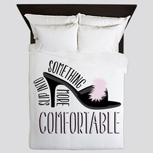 Something Slip Into More Comfortable Queen Duvet