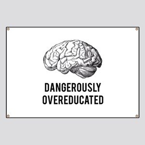 dangerously overeducated Banner