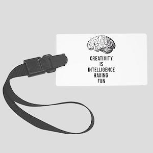 creativity is intelligence having fun Luggage Tag