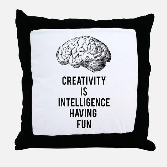 creativity is intelligence having fun Throw Pillow