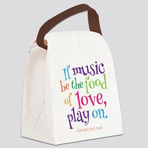 If Music Be The Food Of Love Canvas Lunch Bag