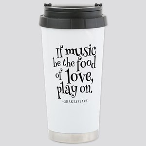 If Music Be The Food Of Stainless Steel Travel Mug