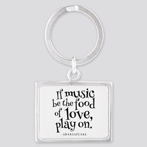 If Music Be The Food Of Love Landscape Keychain
