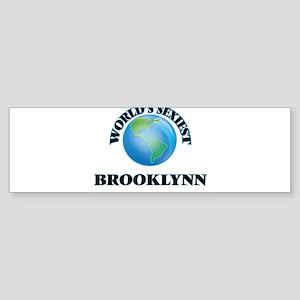 World's Sexiest Brooklynn Bumper Sticker