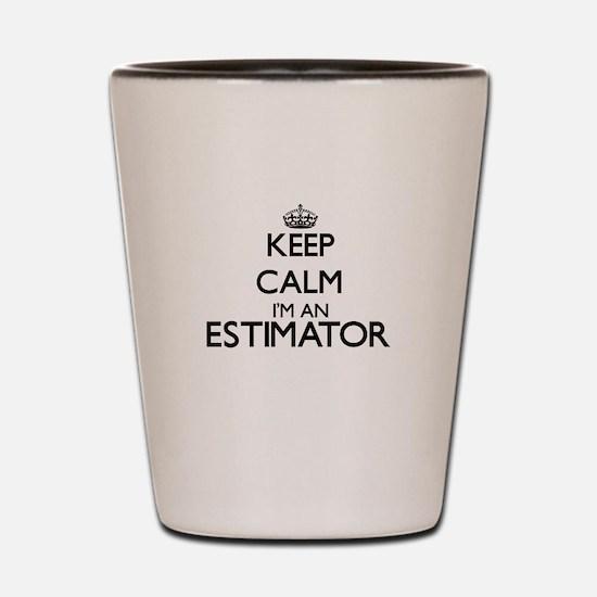 Keep calm I'm an Estimator Shot Glass