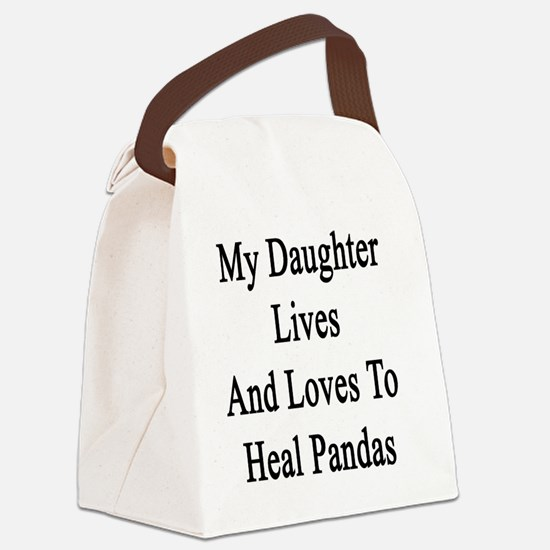 My Daughter Lives And Loves To He Canvas Lunch Bag