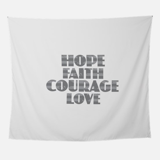Hope Faith Courage Love Wall Tapestry