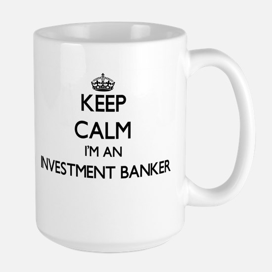 Keep calm I'm an Investment Banker Mugs
