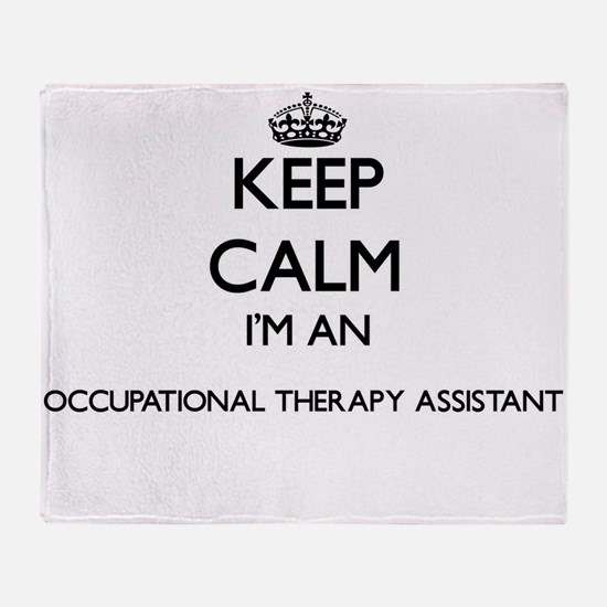 Keep calm I'm an Occupational Therap Throw Blanket