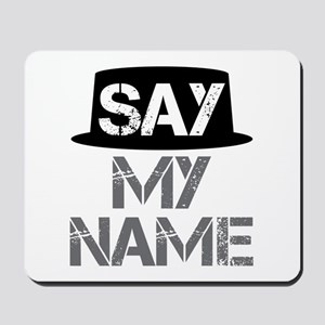 Breaking Bad - Say My Name Mousepad