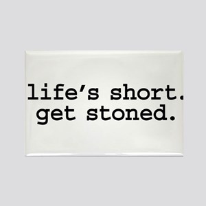 life's short. get stoned. Rectangle Magnet