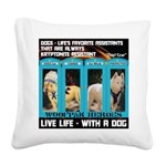 Chief Czar Live Life With A Dog Square Canvas Pill