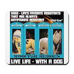 Chief Czar Live Life With A Dog Mousepad
