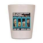 Chief Czar Live Life With A Dog Shot Glass