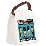 Chief Czar Live Life With A Dog Canvas Lunch Bag