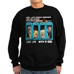 Chief Czar Live Life With A Dog Sweatshirt