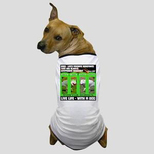 Joker Jag Live Life With A Dog Dog T-Shirt