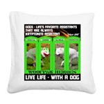 Joker Jag Live Life With A Dog Square Canvas Pillo