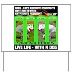 Joker Jag Live Life With A Dog Yard Sign