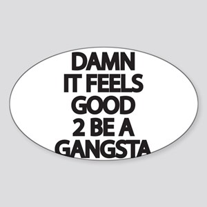 Damn It Feels Good 2 Be a Gangsta Sticker