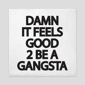 Damn It Feels Good 2 Be a Gangsta Queen Duvet