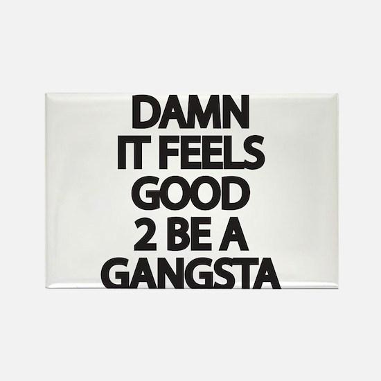 Damn It Feels Good 2 Be a Gangsta Magnets