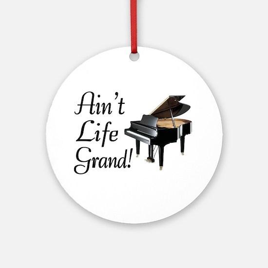 Ain't Life Grand Piano Ornament (Round)