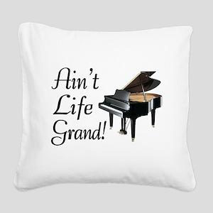 Ain't Life Grand Piano Square Canvas Pillow