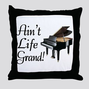 Ain't Life Grand Piano Throw Pillow