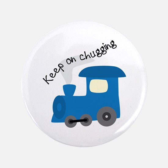 "Keep On Chugging 3.5"" Button"
