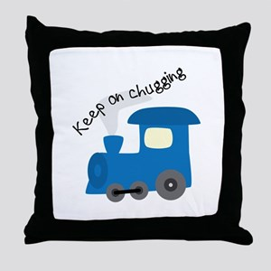 Keep On Chugging Throw Pillow
