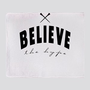 Believe the hype Throw Blanket