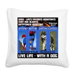 Zuperman Zarro - Live Life With A Dog Square Canva