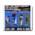 Zuperman Zarro - Live Life With A Dog Mousepad