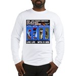 Zuperman Zarro - Live Life With A Dog Long Sleeve
