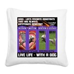 LoverGirl LuLu Live Life With A Dog Square Canvas