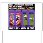 LoverGirl LuLu Live Life With A Dog Yard Sign